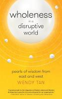 Wholeness in a Disruptive World:...