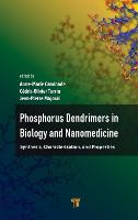Phosphorous Dendrimers in Biology and...