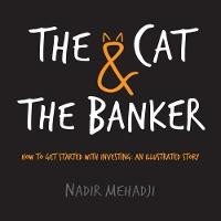 The Cat & the Banker: How to get...