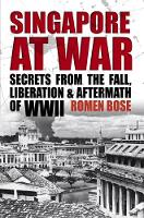 Singapore At War: Secrets from the...