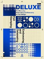 Deluxe: Foil Stamping, Embossing and...