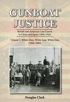 Gunboat Justice: White Man, White ...