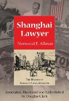 Shanghai Lawyer: The Memoirs of...