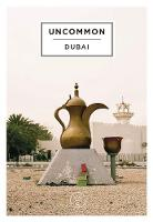 Uncommon Dubai: People, Place, Narrative