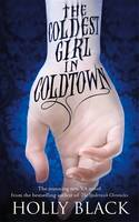 The Coldest Girl in Coldtown - signed...