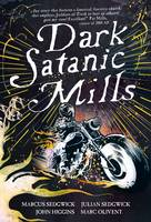 Dark Satanic Mills - signed first...