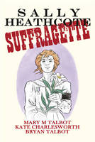 Sally Heathcote: Suffragette - signed...