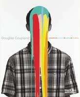 Douglas Coupland: Everywhere is...