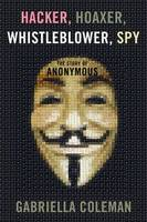 Hacker, Hoaxer, Whistleblower, Spy -...