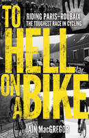 To Hell on a Bike - signed first edition