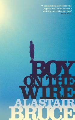 Boy on the Wire - signed first edition