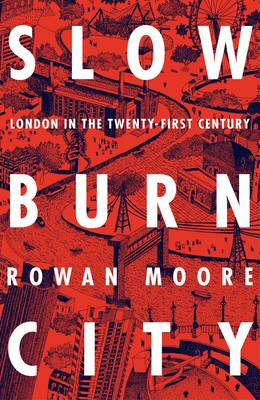 SIGNED - Slow Burn City: London in ...