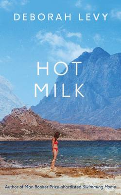 Signed: Hot Milk - signed first edition