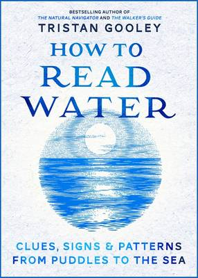 Signed: How to Read Water: Clues,...