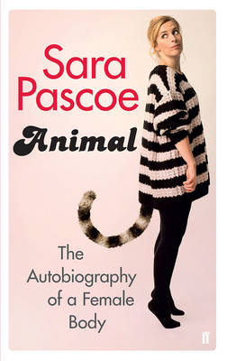 Signed: Animal: An Autobiography of...