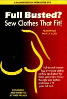 Full Busted?: Sew Clothes That Fit!