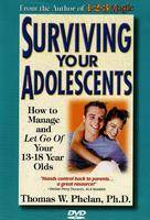 Surviving Your Adolescents: How to...