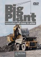 Big Plant: Excavators and Cranes in...