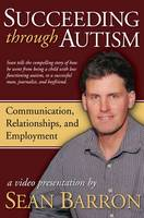 Succeeding Through Autism: A Video Presentation by Sean Barron