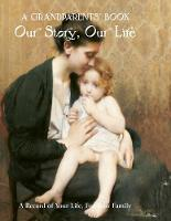 A Grandparents' Book: Our Story, Our...