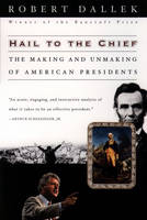 Hail to the Chief: The Making and...
