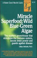 Miracle Superfood: Wild Blue-Green Algae