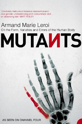 Mutants: On the Form, Varieties and Errors of the Human Body