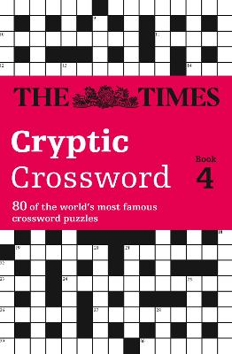 The Times Cryptic Crossword Book 4: 80 of the world's most famous crossword puzzles