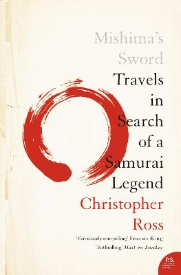 Mishima's Sword: Travels in Search of a Samurai Legend