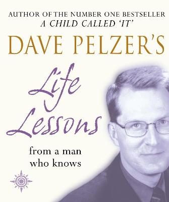 Dave Pelzer's Life Lessons: from a man who knows