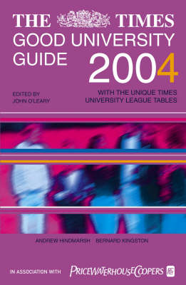 "The ""Times"" Good University Guide: 2004"