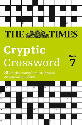 The Times Cryptic Crossword Book 7: 80 of the world's most famous crossword puzzles