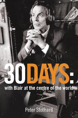 30 Days: A Month at the Heart of Blair's War