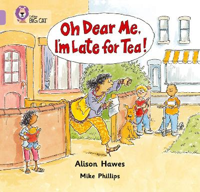 Oh Dear Me, I'm Late For Tea!: Band 00/Lilac (Collins Big Cat)