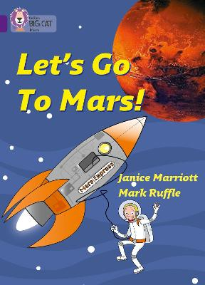 Let's Go to Mars: Band 08/Purple (Collins Big Cat)