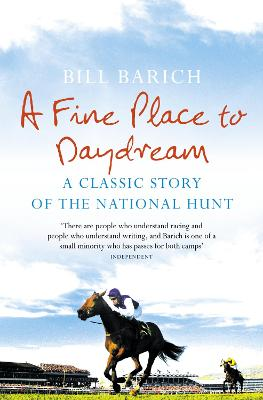 A Fine Place to Daydream: A Classic Story of the National Hunt