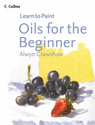 Learn to Paint: Oils for the Beginner
