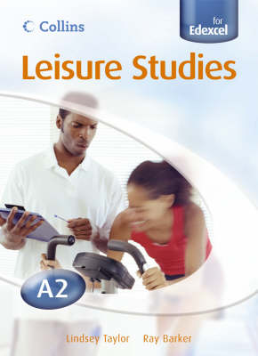 Collins A level Leisure Studies for Edexcel - A2 Leisure Studies Student Book