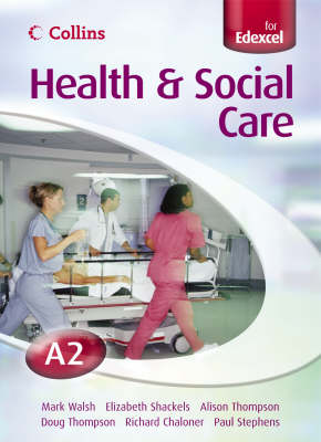 Collins A Level Health and Social Care - A2 for EDEXCEL Student's Book