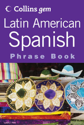 Latin American Spanish Phrase Book (Collins Gem)