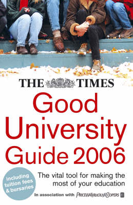 """The """"Times"""" Good University Guide: 2006"""