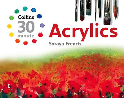 Acrylics (Collins 30-Minute Painting)