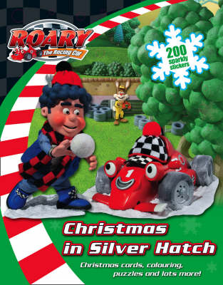 Roary: Christmas In Silver Hatch