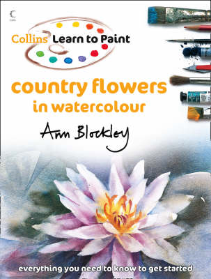 Learn to Paint: Country Flowers in Watercolour