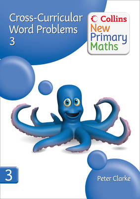 Collins New Primary Maths: Developing Children's Problem-Solving Skills in the Daily Maths Lesson: Cross-Curricular Word Problems 3