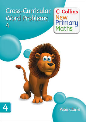 Collins New Primary Maths: Developing Children's Problem-Solving Skills in the Daily Maths Lesson: Cross-Curricular Word Problems 4