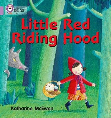 Little Red Riding Hood: Band 00/Lilac (Collins Big Cat)