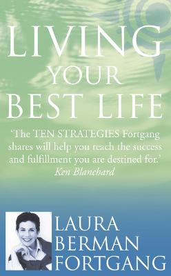 Living Your Best Life: 10 strategies to go from where you are to where you are meant to be