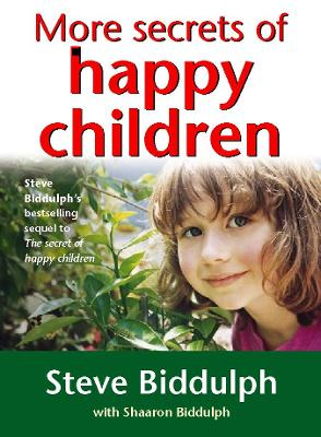 More Secrets of Happy Children: A guide for parents