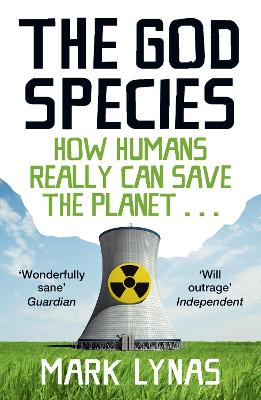 The God Species: How Humans Really Can Save the Planet...